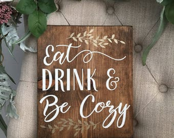 Eat Drink & Be Cozy Rustic Sign