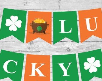 ST PATRICK'S day Banner ,EDITABLE Instant Download, St patricks decor, Lucky Irish, Saint Patricks decorations