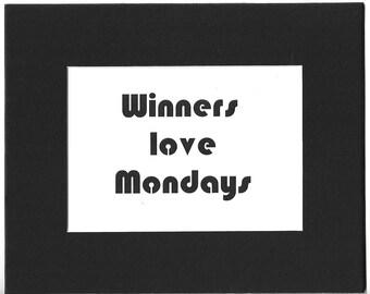 Winners Love Mondays Print with Matting, Office gift, cubicle gift, employee gift, boss gift, salesman gift, motivational poster  GGM074