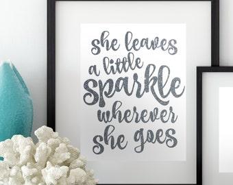 She Leaves A Little Sparkle Wherever She Goes, Glitter Sign, Glitter Wall Art, Silver Glitter, Silver Glitter Printable, 8x10 Sparkle Sign