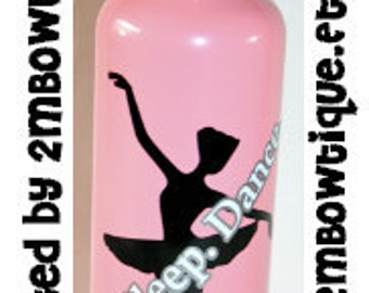 Eat. Sleep. Dance. Water Bottle -- FREE personalization -- Awesome recital gift