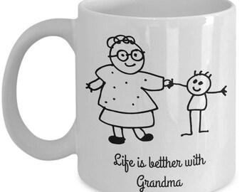 Mothers - Grandmother - Birthday: Life is better with Grandma, high quality coffee mug 11 & 15 OZ ceramic