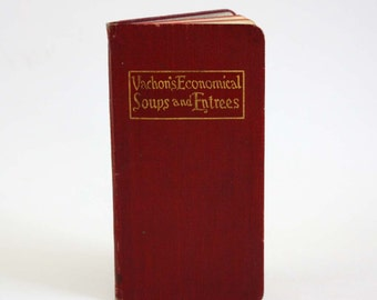 Vachon's Book of Economical Soups and Entrees - Vintage Recipe Book c. 1903