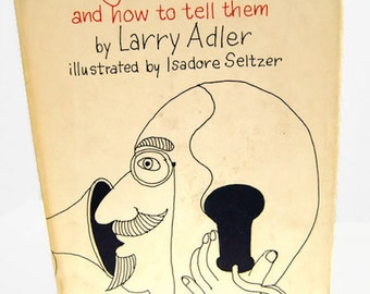 1963 Jokes And How To Tell Them by Larry Adler Illustrated By Isadore Seltzer Book Club Edition