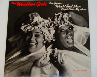 "The Weather Girls - I'm Gonna Wash That Man Right Outa My Hair - Disco Pop 12"" Maxi Single - Columbia 1983 - Vintage Vinyl LP Record Album"