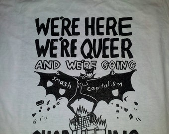 We're Here, We're Queer and We're Going Shoplifting t-shirt