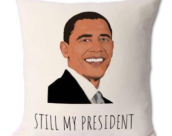 Obama, still my president,democratic party,supporter,barack obama,obama lover,obama fan,democrat,republican,american citizen,president obama