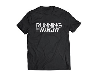 Running Ninja T shirt funny tee Ninja mode on you won't be seen you are invisible to the human eye train and walk like a ninja t shirt funny