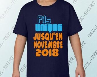 """T-shirt enfant personnalisable futur grand frère ou grande soeur. """"Fils unique jusqu'en (personnalisable)"""" 100% humour."""