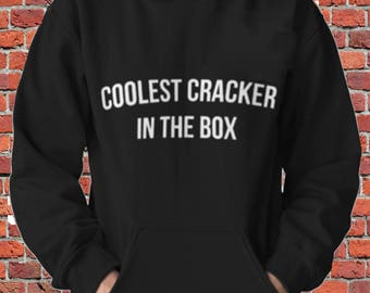 Coolest Cracker in the Box Funny Sweatshirt Hoodie. White people!