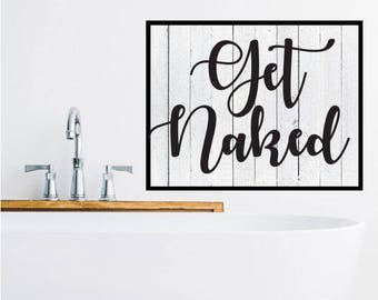 Get Naked Sign, Get Naked Printable, Get Naked Script, SVG, Vinyl, Sticker, Digital File, DXF, Scalable, Print, Cut File, Silhouette Cameo