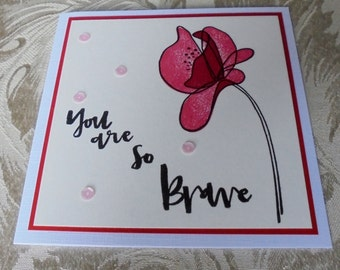 You are so brave card. Red flower card. Words of encouragement. Inspirational card. Motivational card. Thinking of you. Never give up.