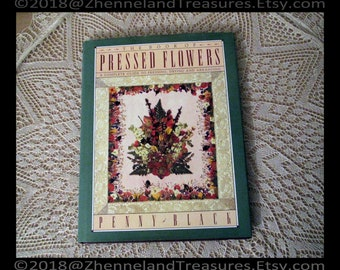 The Book of PRESSED FLOWERS: A Complete Guide to Pressing, Drying and Arranging   Penny Black ©1988   How-to Book for Artists & Botanists