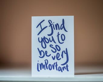 So Very Important - Greeting Card - Blank Inside - Friend Card - Son Card - Daughter Card - Encouraging Card - Just Because Card