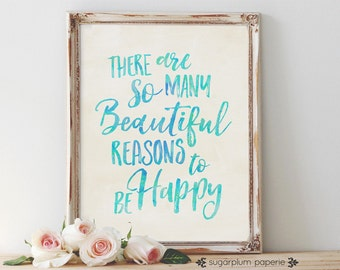 Art Print Wall Decor - Beautiful Reasons Quote in Blue - Printable in 11x14, 8x10, 5x7, 4x6 & 3x4