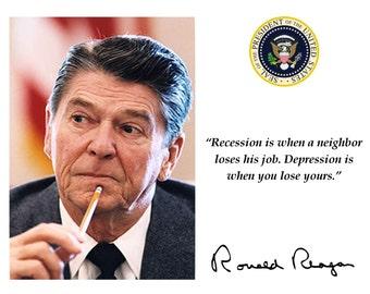 Ronald Reagan Recession vs. Depression Quote With Facsimile Autograph - 8X10 or 11X14 Photo (PQ-012)