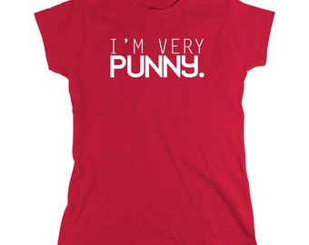 I'm Very Punny Shirt, humor, funny, puns, comedian, improv, theatre, gift idea - ID: 1587