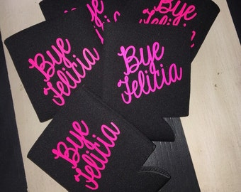 Bye Felicia drink cooler FREE Shipping
