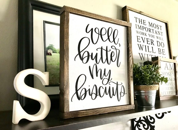 Farmhouse Sign | Well Butter My Biscuits | Funny Sign | Kitchen Sign | Farmhouse Kitchen | Fixer Upper | Modern Farmhouse | Biscuit Sign