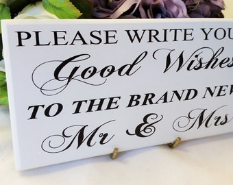 Wedding Sign, Plaque,  Please Write Your, Good Wishes, to the New Mr&Mrs ,Wedding Decor, Ceremony sign ,Wedding Gift, Well Wishes Sign, 057B