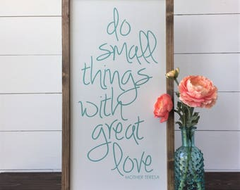 """Mother Teresa Quote   Do Small Things With Great Love   Farmhouse Style Framed Painted Wood Sign   12""""x22"""" Inspirational Motivational Saying"""