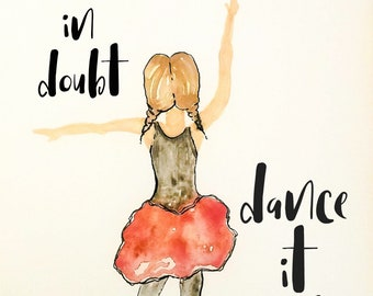 Dance It Out Dancer Original Watercolor PRINT