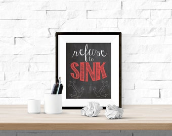 Refuse to Sink with Anchors Chalkboard Printable Artwork - 8x10 Digital Download