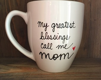 My greatest blessings call me mom, Mother's Day mug, greatest blessings mug, funny mug for mom, mother's Day gift, coffee mug for mother,