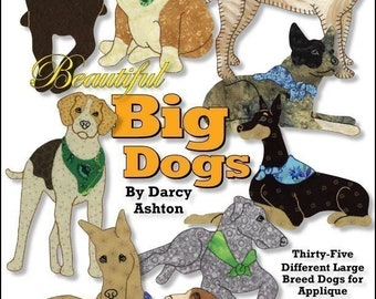 Quilt Book -- Beautiful Big Dogs -- 35 different Large Breed Dog Applique Quilt Patterns -- Hand or Fusible Appliqué Quilt Patterns