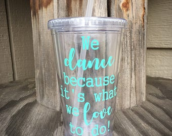 We dance because its what we love to do - dance coach gift - dancer - dance teacher - gift for dancers - tumbler - water cup - travel mug
