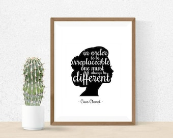 "Coco Chanel Quote: ""In Order To Be Irreplaceable One Must Always Be Different"" - Wall Art Print Digital Download"