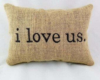 I love us Burlap Pillow, Valentine's Day Gift, Burlap Pillow, Decorative Pillow, Home Decor, Gift, Christmas Gift, Birthday Gift, Home Decor