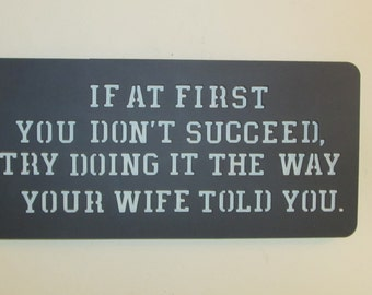 """Funny """"If At First You Don't Succeed...."""" sign"""