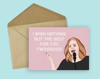 Funny Adele Wedding/ Engagement card (Wedding Card, Celebrity Pop Culture Card, Funny Engagement Card, Wedding Shower Card)