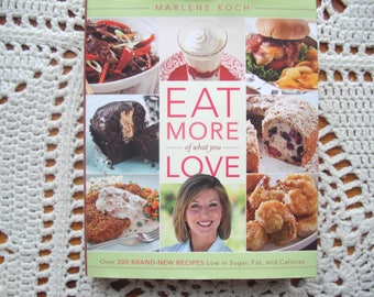 Eat More of What  you Love, Recipes, Cookbook, New Recipes, Low Sugar and Calories
