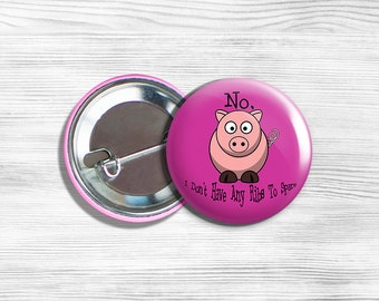 """Vegan Vegetarian Pig """"No, I Don't Have Any Ribs To Spare"""" Pinback Button Pin 1.75"""" Pink"""