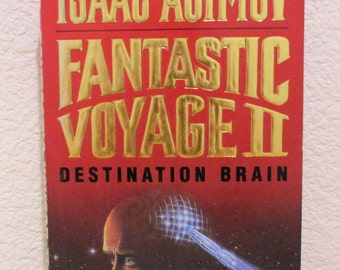 ISAAC ASIMOV Fantastic Voyage II Destination Brain, First Edition 1987