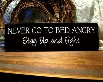 Never Go to Bed Angry Wood Sign Funny Couples Saying Marriage Advice