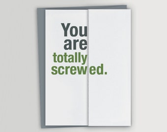 Funny Good Luck Card / You are totally screwed / Congratulations Card / New Job / Quitting / Moving