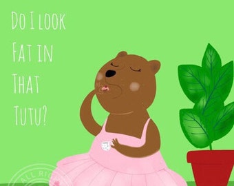 Art Print Ballerina Bear: Do I Look Fat in That Tutu?