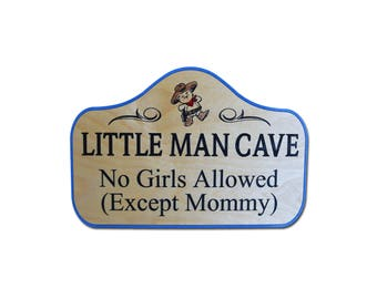 Little Man Cave Cave No Girls Allowed Room Sign