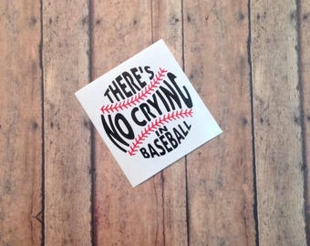 Baseball Decal, No Crying in Baseball Decal, Sports Decal,  Laptop Sticker, Custom Vinyl Sticker, Personalized Decal, Wall Decal, Car Decal