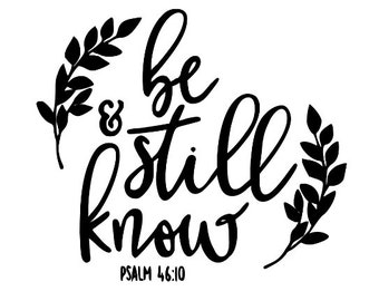 Be Still and Know Religious Christian Faith Vinyl Car Decal Bumper Window Sticker Any Color Multiple Sizes Jenuine Crafts