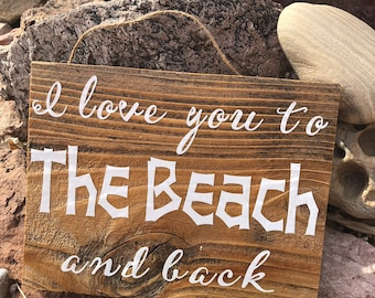 I Love You to the Beach and Back- Sign