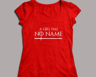 "Game of Thrones ""A Girl Has No Name"" Arya Stark T-Shirt S-XXL  Crew and VNeck Available NEEDLE"