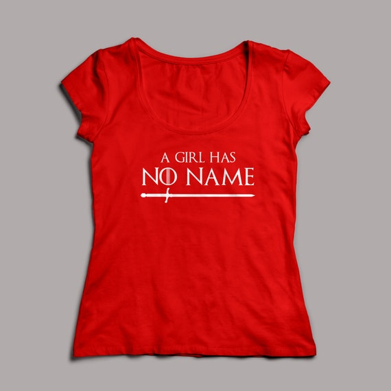 """Game of Thrones """"A Girl Has No Name"""" Arya Stark T-Shirt S-XXL  Crew and VNeck Available NEEDLE"""