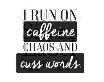 Caffeine Chaos and Cuss words SVG