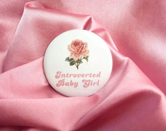 """Introverted Baby Girl 2.25"""" Button Pin Badge"""