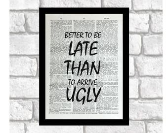 Bathroom Humor Print, Better to Be Late Than To Arrive Ugly, Bathroom Decor, Quote for Bathrooms, print art on 8x10 upcycled dictionary page