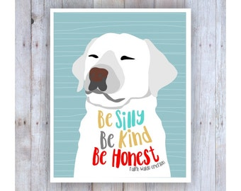 Dog Nursery Art, Teen Room Decor, Labrador Retriever Art, Lab Dog, Be Silly, Famous Quote, Lab Art, Teen Art, Dog Decor, Fun Art, Dog Art
